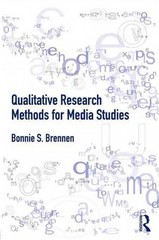 Qualitative Research Methods for Media Studies 1st Edition 9781136200885 1136200886