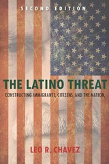 The Latino Threat 2nd Edition 9780804783521 0804783527