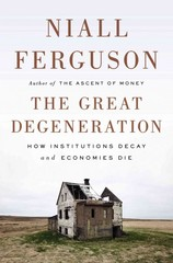The Great Degeneration 1st Edition 9781594205453 1594205450