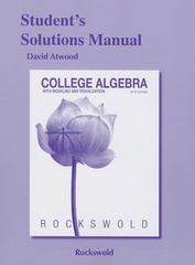 Student's Solutions Manual for College Algebra with Modeling & Visualization 5th Edition 9780321826183 0321826183