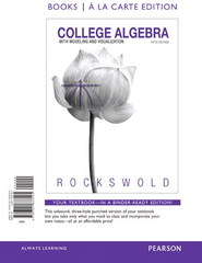 College Algebra with Modeling & Visualization, a la Carte Edition 5th Edition 9780321833105 0321833104