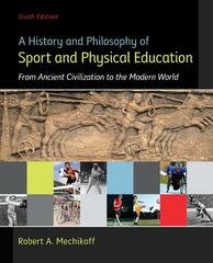 A History and Philosophy of Sport and Physical Education 6th Edition 9780078022715 0078022711