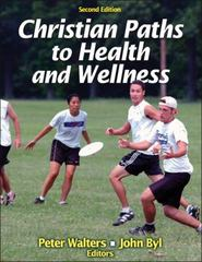 Christian Paths to Health and Wellness 2nd Edition 9781450424547 1450424546