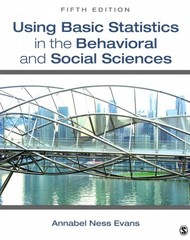 Using Basic Statistics in the Behavioral and Social Sciences 5th Edition 9781483312422 1483312429