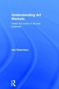 Understanding Art Markets 2nd Edition 9780415811101 0415811104