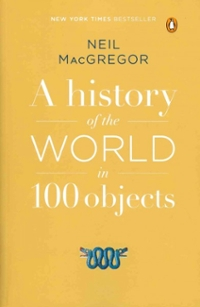 A History of the World in 100 Objects 1st Edition 9780143124153 0143124153