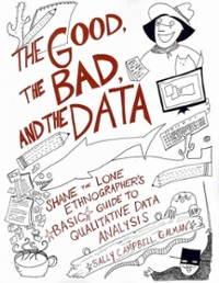 The Good, the Bad, and the Data 1st Edition 9781598746327 1598746324