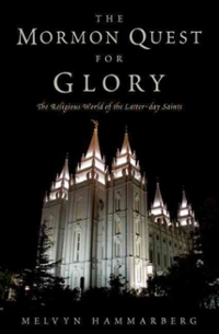 The Mormon Quest for Glory 1st Edition 9780199737628 0199737622