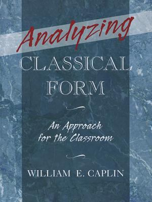 Analyzing Classical Form 1st Edition 9780199987306 0199987300