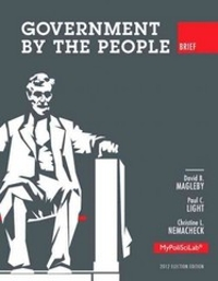 Government by the People, Brief 2012 Election Edition 10th edition 9780205884001 0205884008