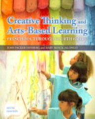 Creative Thinking and Arts-Based Learning 6th Edition 9780133397215 0133397211