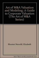 Art of M&A Valuation and Modeling: A Guide to Corporate Valuation 1st Edition 9780071805384 0071805389