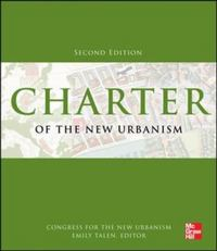 Charter of the New Urbanism, 2nd Edition 2nd Edition 9780071806077 0071806075