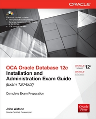 OCA Oracle Database 12c Installation and Administration Exam Guide (Exam 1Z0-062) 2nd Edition 9780071831277 0071831274