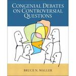 Congenial Debates on Controversial Questions 1st Edition 9780205924257 0205924255