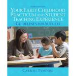 Your Early Childhood Practicum and Student Teaching Experience 3rd Edition 9780132869959 0132869950