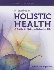 Invitation to Holistic Health: A Guide to Living a Balanced Life 3rd Edition 9781449694227 1449694225