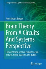 Brain Theory from a Circuits and Systems Perspective 1st edition 9781461464112 1461464110