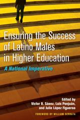 Ensuring the Success of Latino Males in Higher Education 1st Edition 9781579227883 1579227880