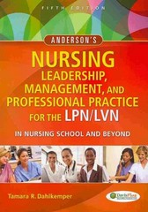 Anderson's Nursing Leadership, Management, and Professional Practice For The LPN/LVN In Nursing School and Beyond 5th Edition 9780803629608 0803629605