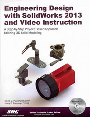 Engineering Design with SolidWorks 2013 and Video Instruction 1st Edition 9781585037773 158503777X