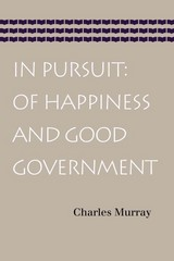 In Pursuit: Of Happiness and Good Government 1st Edition 9780865978430 0865978433