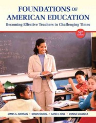 Foundations of American Education 16th Edition 9780133145311 013314531X