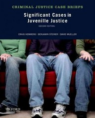 Significant Cases in Juvenile Justice 2nd Edition 9780199958412 0199958416