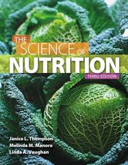 The Science of Nutrition 3rd Edition 9780321832009 0321832000