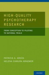 High-Quality Psychotherapy Research: From Conception to Piloting to National Trials 1st Edition 9780199782703 0199782709
