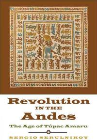 Revolution in the Andes 1st Edition 9780822354987 0822354985