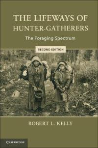 The Lifeways of Hunter-Gatherers 1st Edition 9781107352599 1107352592