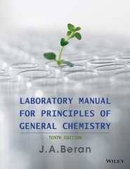 Laboratory Manual for Principles of General Chemistry 10th Edition 9781118800157 111880015X
