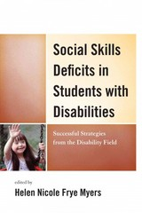 Social Skills Deficits in Students with Disabilities 1st Edition 9781475801132 1475801130