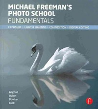 Michael Freeman's Photo School Fundamentals 1st Edition 9780415835787 041583578X