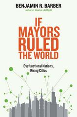 If Mayors Ruled the World 1st Edition 9780300164671 030016467X