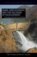 Dams, Displacement, and the Delusion of Development 1st Edition 9780821444504 0821444506