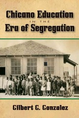 Chicano Education in the Era of Segregation 1st Edition 9781574415018 1574415018