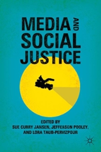 Media and Social Justice 1st Edition 9781137331441 1137331445