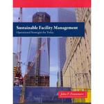 Sustainable Facility Management 1st Edition 9780132556514 0132556510