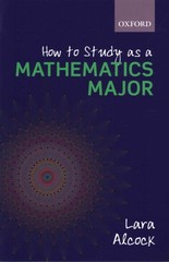 How to Study as a Mathematics Major 1st Edition 9780199661312 0199661316