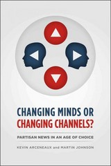 Changing Minds or Changing Channels? 1st Edition 9780226047300 022604730X