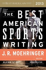 The Best American Sports Writing 2013 1st Edition 9780547884608 0547884605