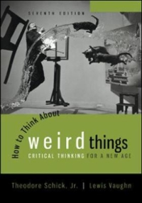 How to Think About Weird Things 7th Edition 9780078038365 0078038367