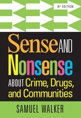 Sense and Nonsense About Crime, Drugs, and Communities 8th Edition 9781285459028 1285459024
