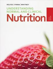Understanding Normal and Clinical Nutrition 10th Edition 9781285458762 1285458761