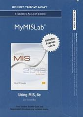NEW MyMISLab with Pearson eText -- Access Card -- for Using MIS 6th Edition 9780133049138 0133049132