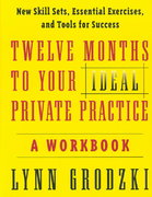 Twelve Months To Your Ideal Private Practice 1st edition 9780393704174 0393704173