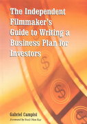 The Independent Filmmaker's Guide to Writing a Business Plan for Investors 0 9780786416820 0786416823