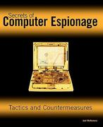 Secrets of Computer Espionage 1st edition 9780764537103 0764537105